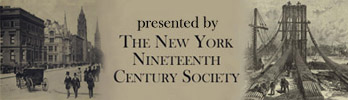 [Presented by The New York Nineteenth Century Society]
